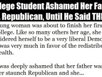 College Student Ashamed Her Father Is A Republican, Until He Said THIS…