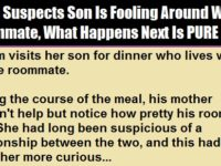Mom Suspects Son Is Fooling Around With Roommate, What Happens Next Is PURE GOLD!