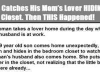Boy Catches His Mom's Lover HIDING In The Closet… Then THIS Happened!