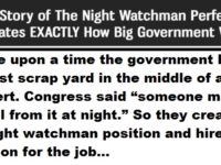 Story of The Night Watchman PERFECTLY Illustrates EXACTLY How Big Government Works