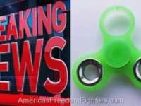 "ALERT: If You Have ""Fidget Spinners"" In Your Home- Throw Them Away NOW- New DEADLY Issue Just Discovered That Will KILL Your Child"