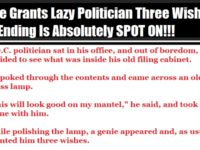Genie Grants Lazy Politician Three Wishes, The Ending Is Absolutely SPOT ON!