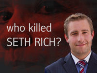 BREAKING: Mueller Urged To Investigate Murdered DNC Staffer Seth Rich