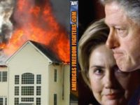 BREAKING: Hillary Clinton's House Set On FIRE!  Look Who Did It!