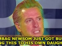 """BREAKING: Look At The """"SICK"""" Thing Governor Newsom Just Got BUSTED Doing To His Own Daughter"""